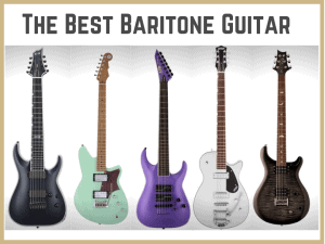 Best Baritone Guitar